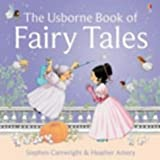 Heather Amery The Usborne Book of Fairy Tales: