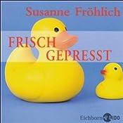 Frisch gepresst | Susanne Fröhlich