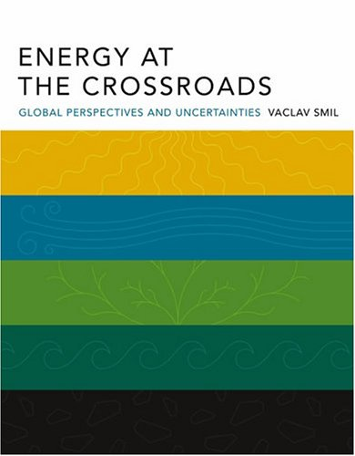 Energy at the Crossroads: Global Perspectives and...