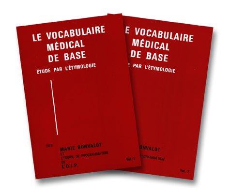 Le Vocabulaire médical de base, étude par l'étymologie (en 2 volumes)