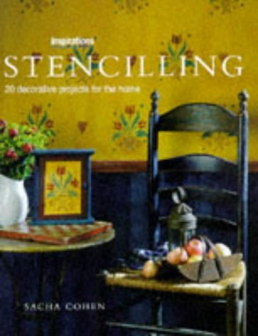 Stenciling: 20 Decorative Projects for the Home (The Inspirations Series), Sacha Cohen