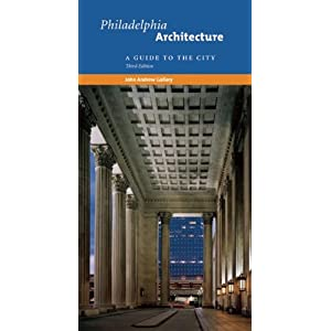Philadelphia Architecture: A Guide to the City John Andrew Gallery