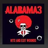 Alabama 3 Hits and Exit Wounds