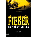 "Fieber: Horrorvon ""Bentley Little"""