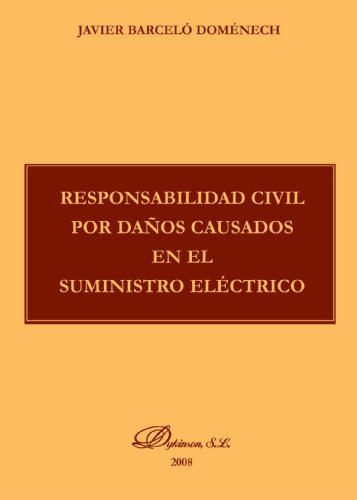 Responsabilidad Civil Por Daños Causados En El Suministro Electrico  [Domenech, Javier Barcelon] (Tapa Blanda)