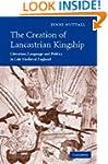The Creation of Lancastrian Kingship:...