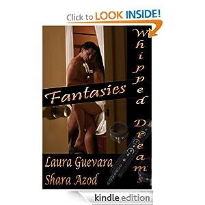 Fantasies (Whipped Dreams) Laura Guevara and Shara Azod