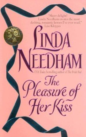 The Pleasure of Her Kiss (Avon Romantic Treasures.), LINDA NEEDHAM