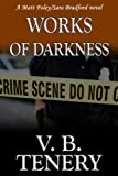 Works of Darkness: Christian Romantic  Suspense (A Matt Foley/Sara Bradford Novel)