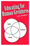 img - for Educating for Human Greatness book / textbook / text book