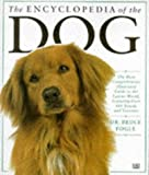 The Encyclopedia of the Dog (Encyclopaedia of) (075130204X) by Fogle, Bruce