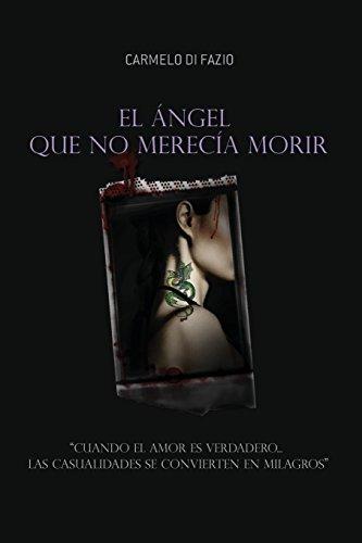 El ángel que no merecía morir.: