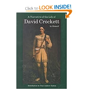 A Narrative of the Life of David Crockett of the State of Tennessee by David Crockett and Paul Andrew Hutton