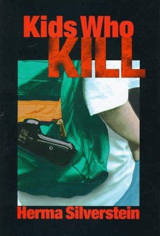 Kids Who Kill (Single Titles-Grade Level 7)