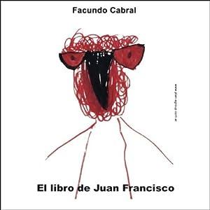 El libro de Juan Francisco (Texto Completo) [Juan Francisco's Book ] Audiobook