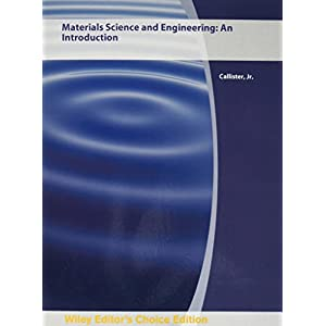 Materials Science and Engineering: An Introduction 9e Editor's Choice Edition (Wiley Custom Select)
