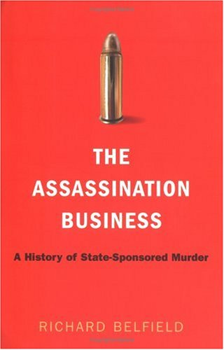 The Assassination Business: A History of State-Sponsored Murder