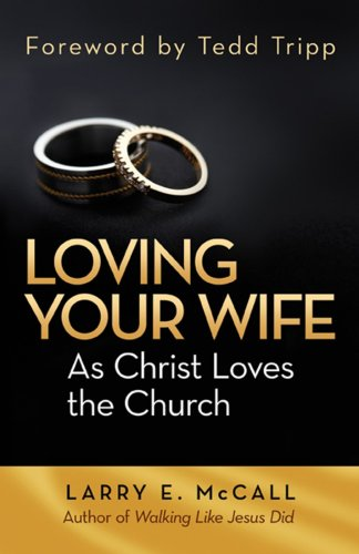 Loving Your Wife as Christ Loves the Church088489410X