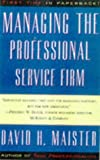 Managing The Professional Service Firm (0684834316) by Maister, David H.