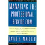 Managing the Professional Service Firmby David H. Maister