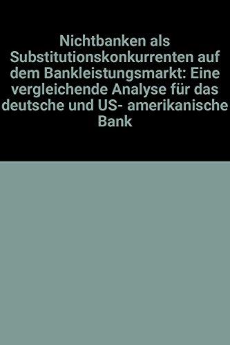 nichtbanken-als-substitutionskonkurrenten-auf-dem-bankleistungsmarkt-eine-vergleichende-analyse-fur-