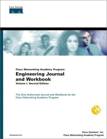 Cisco Networking Academy Program: Engineering Journal and Workbook, Volume I