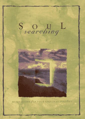 Soul Searching: Meditations for Your Spiritual Journey
