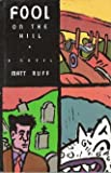 Fool on the Hill: A Novel (0871132435) by Matt Ruff