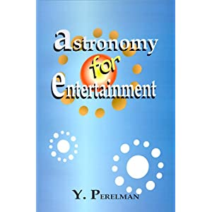 Astronomy for Entertainment - Yakov Perelman