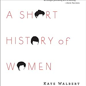 A Short History of Women | [Kate Walbert]