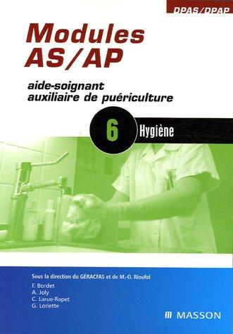 Module AS/AP, volume 6 : Aide-soignant auxiliaire de puériculture, hygiène