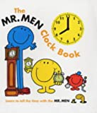 The Mr. Men Clock Book: Learn to Tell the Time with the Mr. Men! (Clock Book Range)