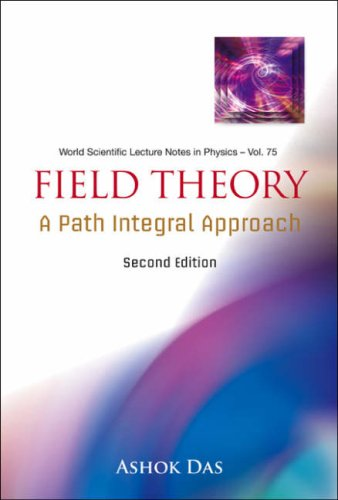 FIELD THEORY A Path Integral Approach