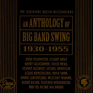 Anthology of Big Band Swing (1930-1955) by Various Artists