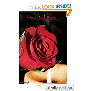 One Red Rose (Twisted Tales) K.R. Brock, Northwest Independent Editors and Bee Coops Photography