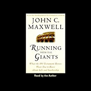 Running With the Giants: What Old Testament Heroes Want You to Know About Life and Leadership (Unabr.) | [John C. Maxwell]