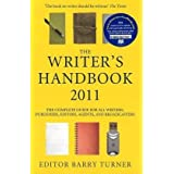 The Writer's Handbook 2011: The Complete Guide for all Writers, Publishers, Editors, Agents and Broadcasters (Writer's Handbook (Palgrave))by Dr Barry Turner
