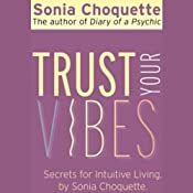 Trust Your Vibes: Secret Tools for Six-Sensory Living | [Sonia Choquette]