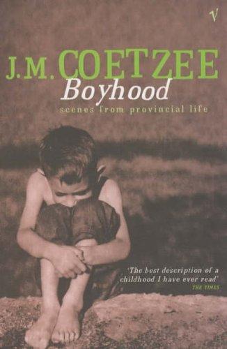 Boyhood: Scenes from provincial life: A Memoir