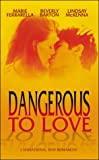 Dangerous to Love (0373047746) by Ferrarella, Marie