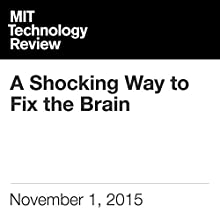 A Shocking Way to Fix the Brain (       UNABRIDGED) by Adam Piore Narrated by Todd Mundt