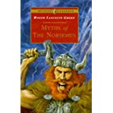 Myths of the Norsemen: Retold from the Old Norse Poems and Tales (Puffin Classics) ~ Roger Lancelyn Green