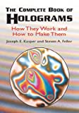 img - for The Complete Book of Holograms: How They Work and How to Make Them   [COMP BK OF HOLOGRAMS] [Paperback] book / textbook / text book