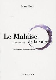 Le malaise de la culture : Essai sur la crise du par Marc Bélit