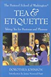 Tea & Etiquette: Taking Tea for Business and Pleasure (Capital Lifestyles)