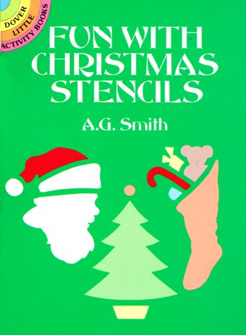 Fun with Christmas Stencils (Dover Stencils), A. G. Smith