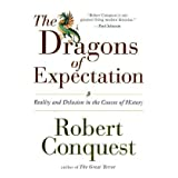 "The Dragons of Expectation: Reality and Delusion in the Course of Historyvon ""Robert Conquest"""