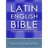 The Latin and English Parallel Bible (Vulgate and KJV)