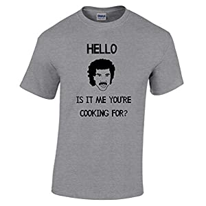 Hello Is It Me You're Cooking For Tshirt Lionel Richie Music Master Chef Mens Regular Fit Small - XXLarge Multiple Colours