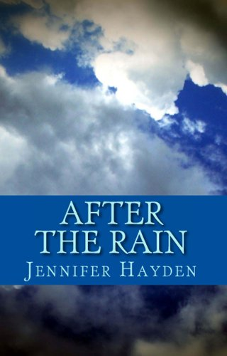 After the Rain (The Callahans) by Jennifer Hayden